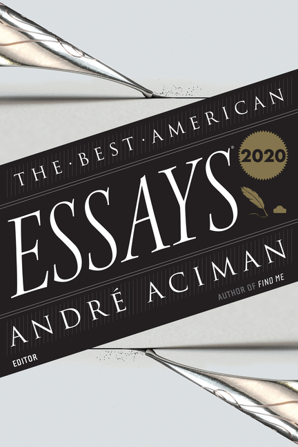The Best American Essays 2020 (The Best American Series ®). Andre Aciman, Best American Essays 2020