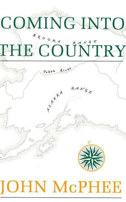 Coming into the Country. John McPhee.