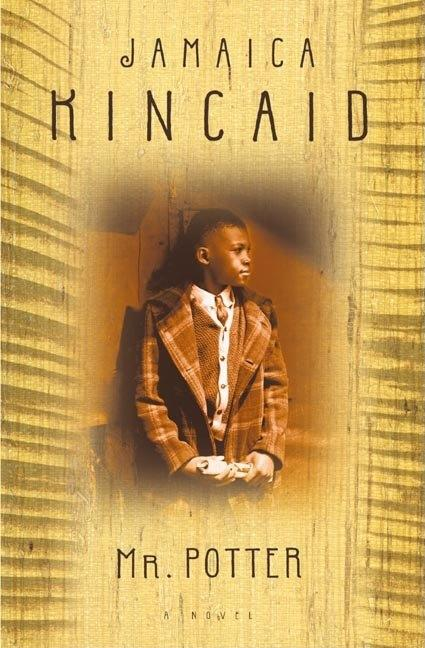 Mr. Potter: A Novel. JAMAICA KINCAID