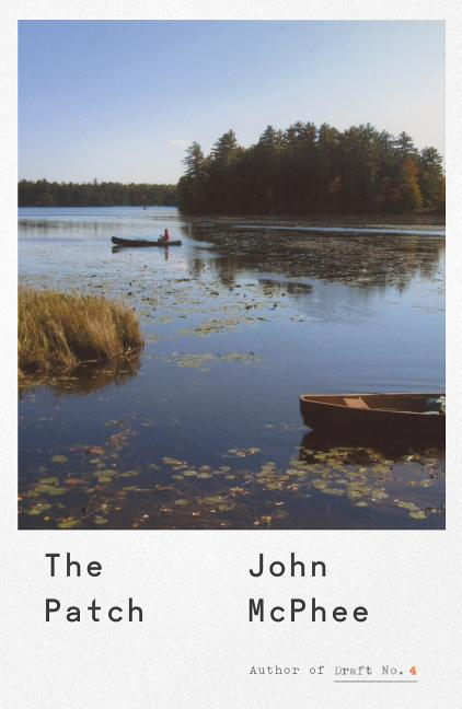 The Patch. John McPhee.
