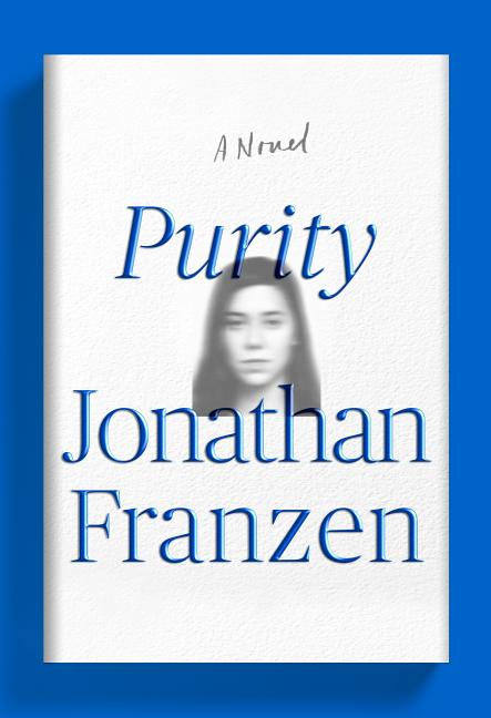 Purity: A Novel. Jonathan Franzen.