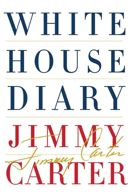 White House Diary. Jimmy Carter