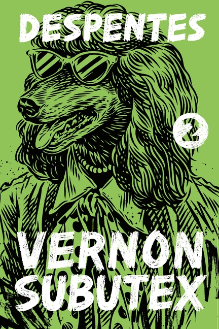 Vernon Subutex 2: A Novel. Virginie Despentes