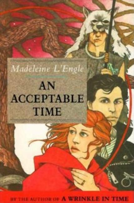 An Acceptable Time (A Wrinkle in Time Quintet). Madeleine L'Engle