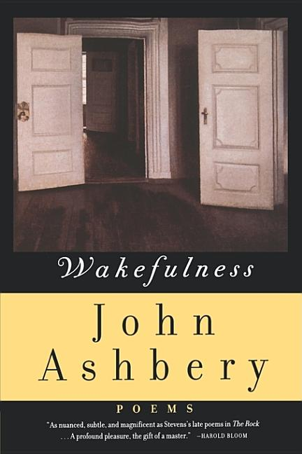 Wakefulness: Poems. John Ashbery
