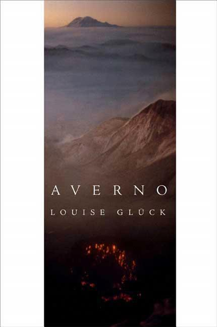 Averno: Poems. Louise Gluck