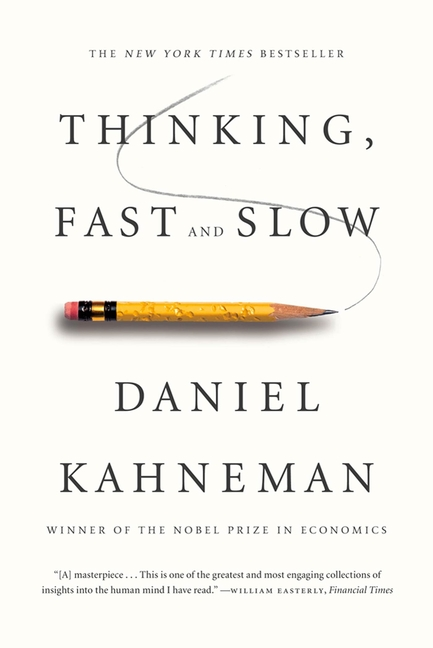 Thinking, Fast and Slow. Daniel Kahneman.