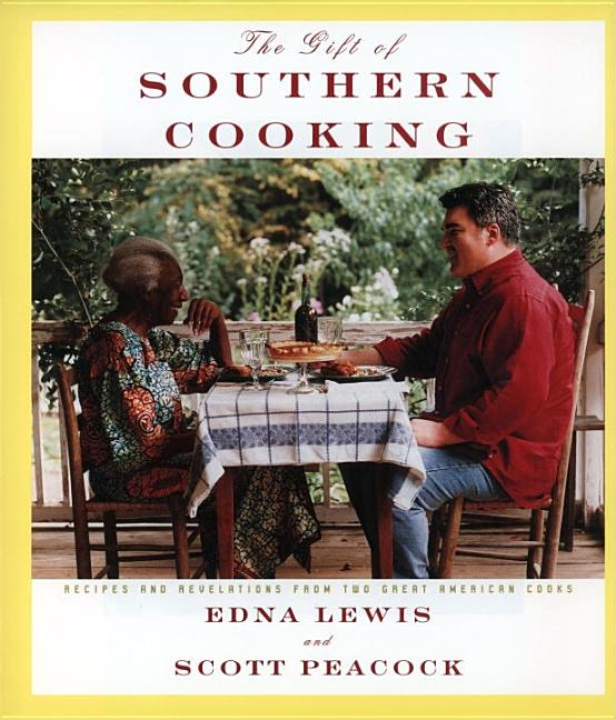 The Gift of Southern Cooking: Recipes and Revelations from Two Great American Cooks. Scott...