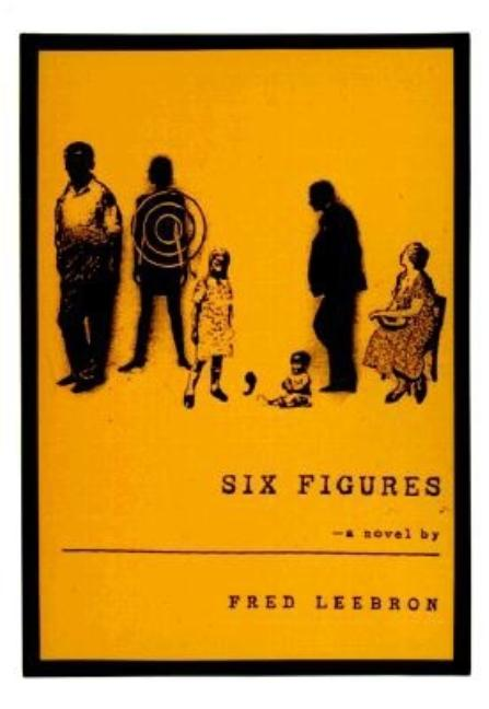 Six Figures. Fred Leebron