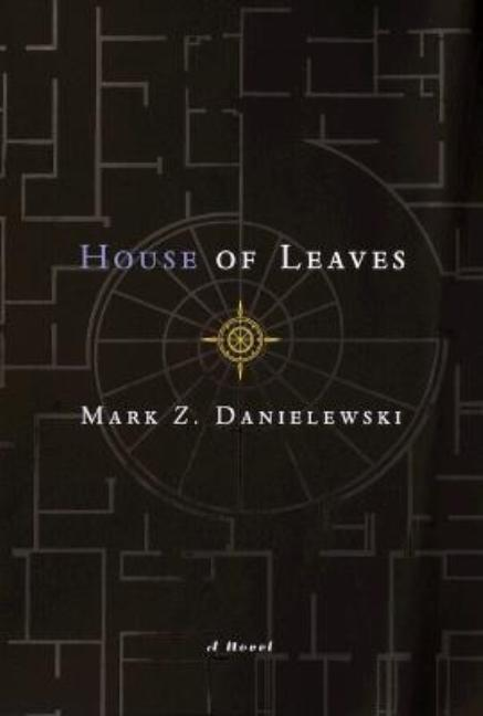 House of Leaves. MARK Z. DANIELEWSKI