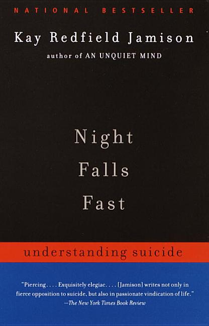 Night Falls Fast: Understanding Suicide. Kay Redfield Jamison.
