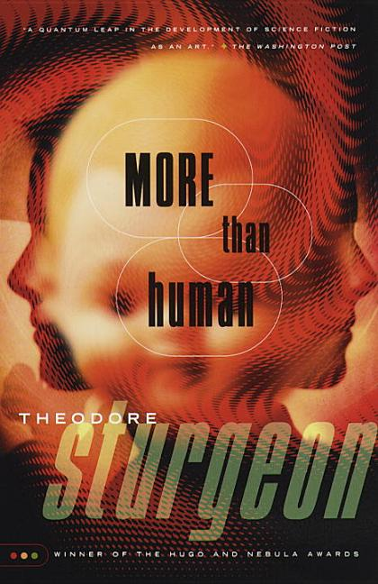 More Than Human. Theodore Sturgeon