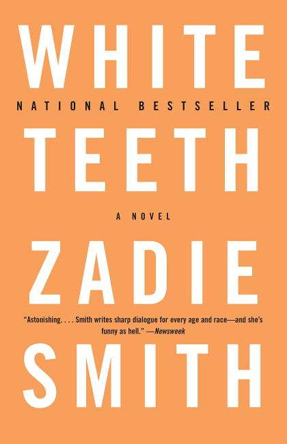 White Teeth: A Novel. ZADIE SMITH.