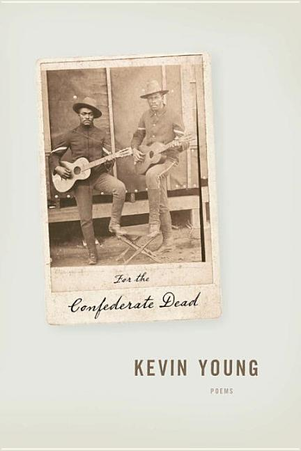 For the Confederate Dead. KEVIN YOUNG