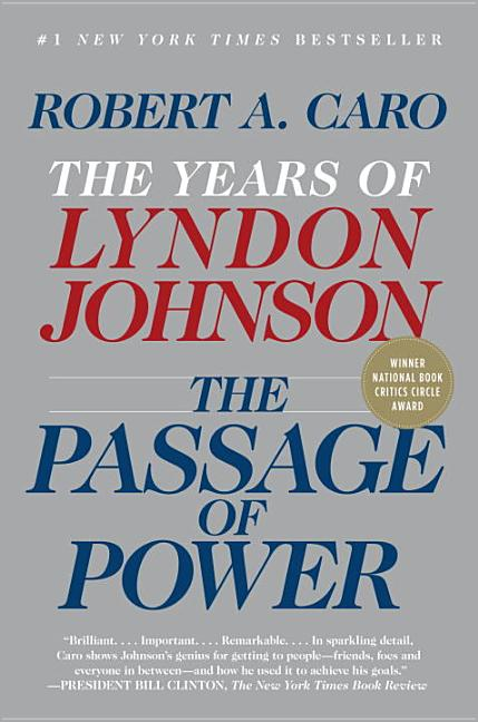 The Passage of Power: The Years of Lyndon Johnson, Vol. IV (Vintage). A. Caro, Robert.