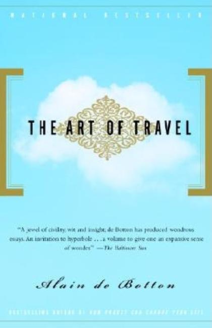 The Art of Travel. Alain De Botton.