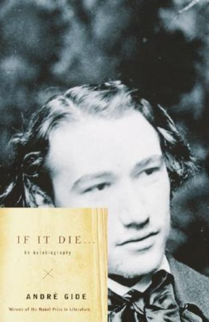 If It Die . . .: An Autobiography. Andre Gide
