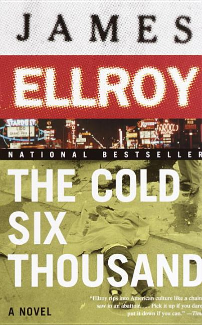 The Cold Six Thousand: A Novel (Vintage). JAMES ELLROY