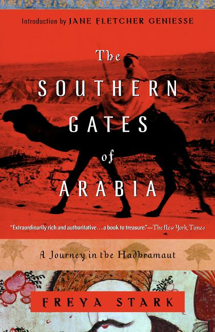 The Southern Gates of Arabia: A Journey in the Hadhramaut (Modern Library Paperbacks). Freya Stark