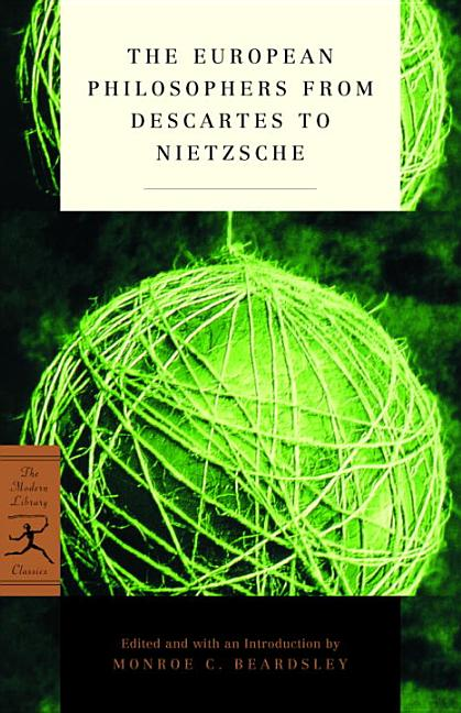 The European Philosophers from Descartes to Nietzsche (Modern Library Classics)