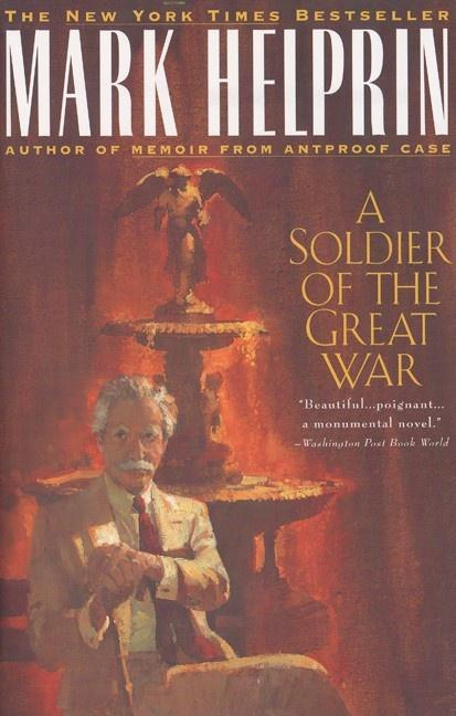 A Soldier of the Great War. Mark Helprin.