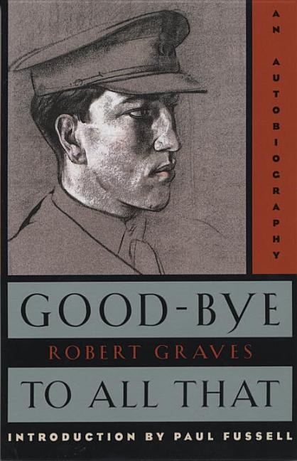 Good-Bye to All That: An Autobiography (Anchor Books). ROBERT GRAVES