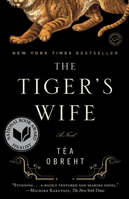 The Tiger's Wife: A Novel. Téa Obreht