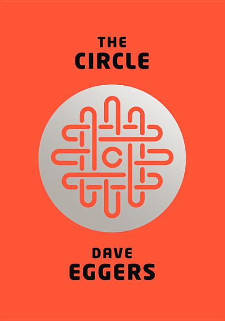 The Circle. Dave Eggers