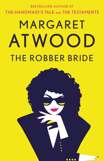 The Robber Bride. MARGARET ATWOOD.