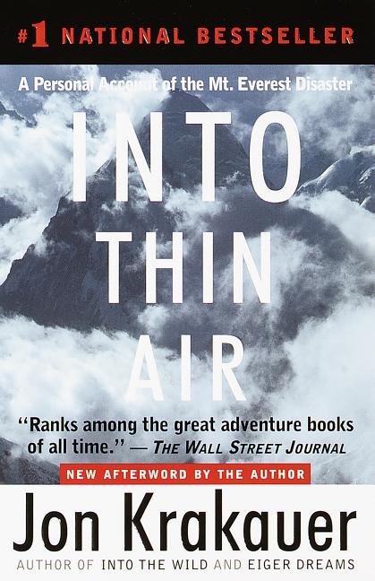 Into Thin Air: A Personal Account of the Mt. Everest Disaster. JON KRAKAUER.