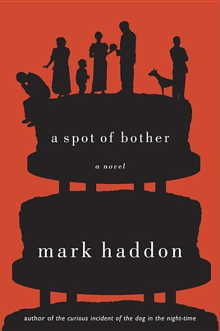 A Spot of Bother. Mark Haddon