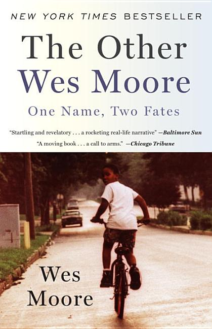 The Other Wes Moore: One Name, Two Fates. Wes Moore.