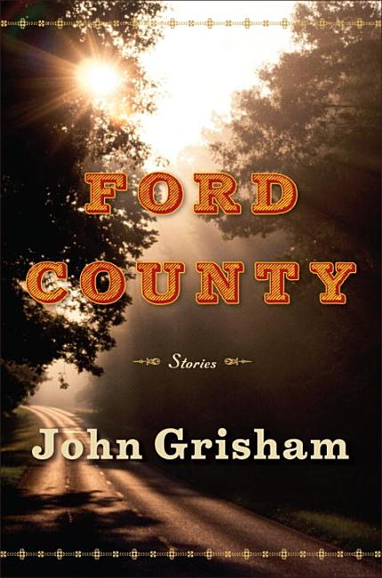 Ford County: Stories. JOHN GRISHAM