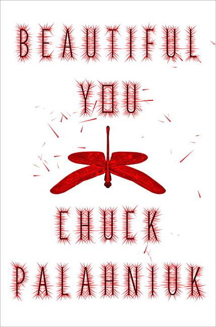 Beautiful You: A Novel. Chuck Palahniuk.