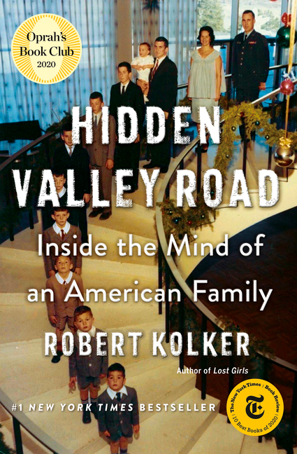 Hidden Valley Road: Inside the Mind of an American Family. Robert Kolker.