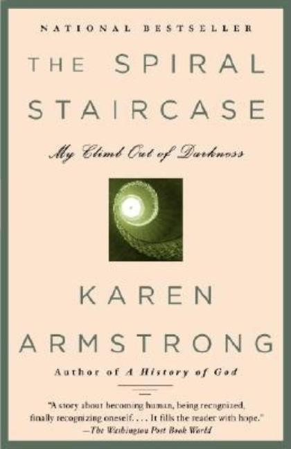 The Spiral Staircase: My Climb Out of Darkness (Armstrong, Karen). KAREN ARMSTRONG