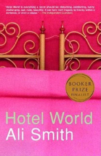 Hotel World. ALI SMITH.