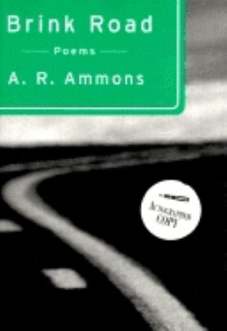 Brink Road: Poems. A. R. Ammons.