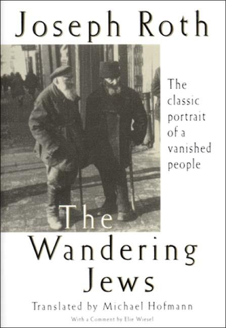 The Wandering Jews. Mavis Gallant Joseph Roth.