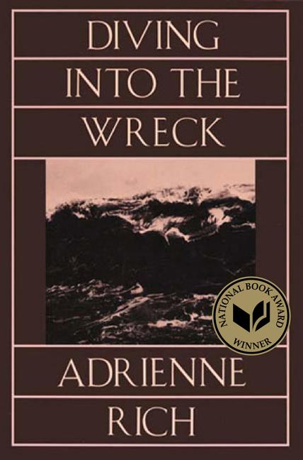 Diving Into The Wreck: Poems 1971-1972. Adrienne Rich.