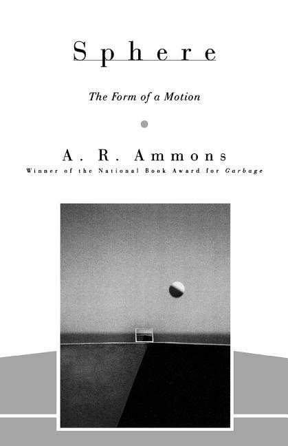 Sphere: The Form of a Motion (Sara F. Yoseloff Memorial Publications). A. R. Ammons.