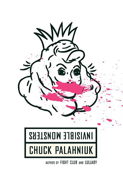 Invisible Monsters. CHUCK PALAHNIUK.