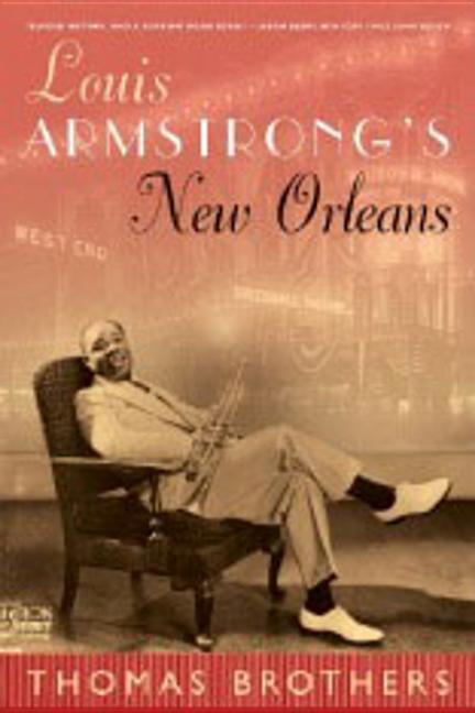 Louis Armstrong's New Orleans. THOMAS BROTHERS