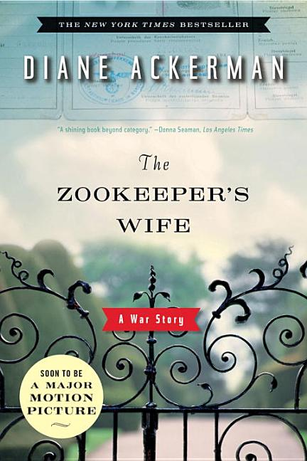 The Zookeeper's Wife: A War Story. DIANE ACKERMAN.