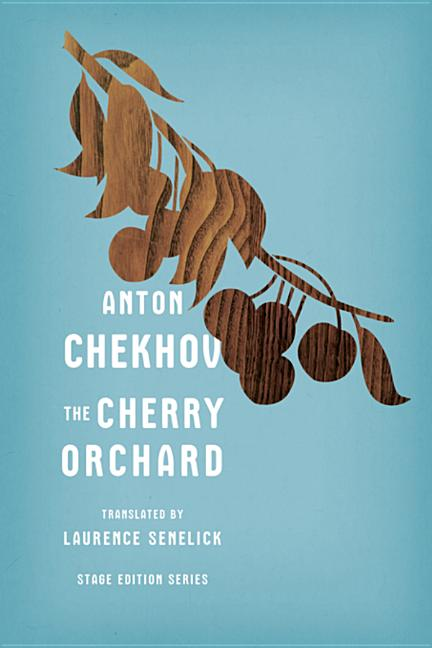 Cherry Orchard. Anton Checkhov