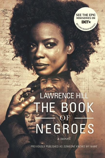 The Book of Negroes: A Novel. Lawrence Hill