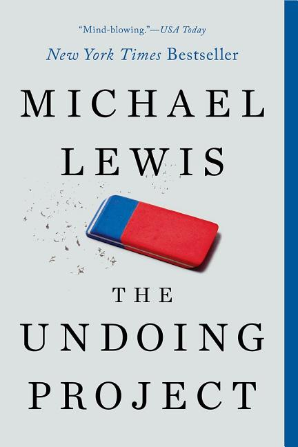 The Undoing Project. Michael Lewis.