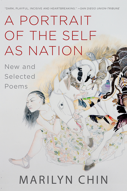 A Portrait of the Self as Nation: New and Selected Poems. Marilyn Chin