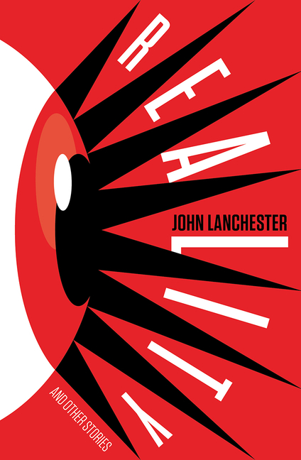 Reality and Other Stories. John Lanchester.