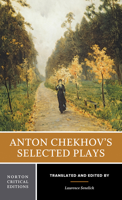 Anton Chekhov's Selected Plays. Anton Chekhov